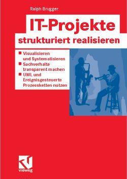 IT-Projekte strukturiert realisieren - Brugger