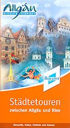 Städtetouren zwischen Allgäu und Ries. Romantik...