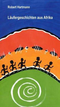 Läufergeschichten aus Afrika - Robert Hartmann
