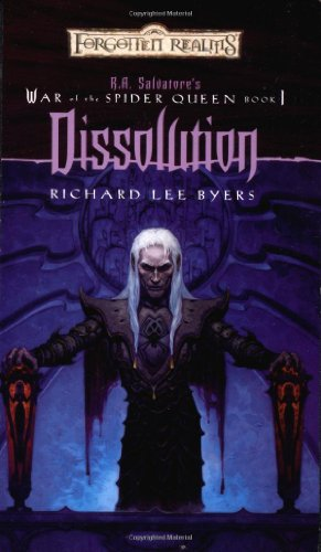 Dissolution: War of the Spider Queen, Book I (R.A Salvatore Presents the War of the Spider Queen) - Richard Lee Byers