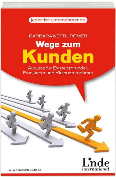 Wege zum Kunden: Akquise für Existenzgründer, F...
