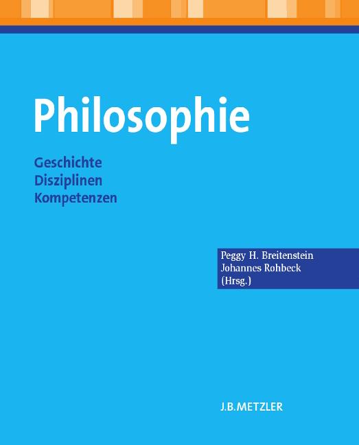 Philosophie: Geschichte - Disziplinen - Kompetenzen