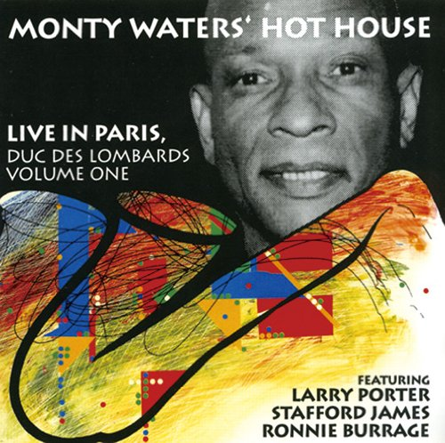 Monty & Hot House Waters - Live in Paris Vol.1 ...