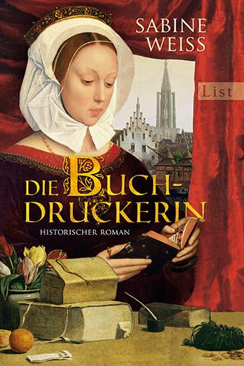 Die Buchdruckerin: Historischer Roman - Sabine Weiß