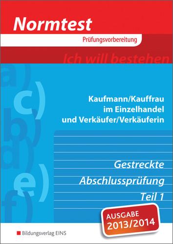 Normtest Kaufmann/Kauffrau im Einzelhandel und Verkäufer/-in, gestreckte Abschlussprüfung Teil 1: gestreckte Abschlusspr