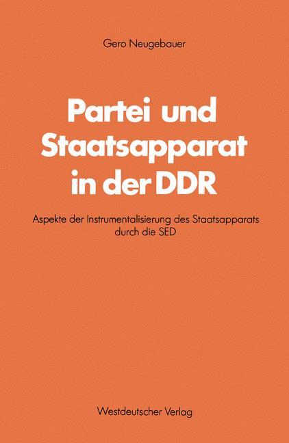 Partei und Staatsapparat in der DDR - Gero Neug...