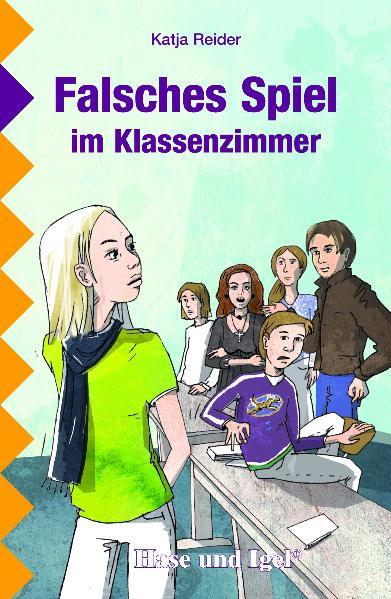 Falsches Spiel im Klassenzimmer - Katja Reider
