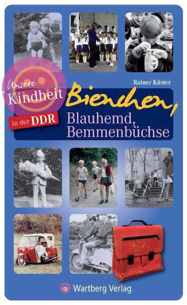 Unsere Kindheit in der DDR - Bienchen, Blauhemd...