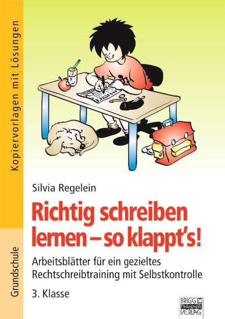 Richtig schreiben lernen - so klappt´s!, 3. Kla...