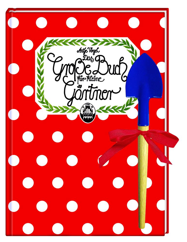 Das Große Buch für kleine Gärtner - Antje Vogel