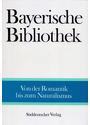 Bayerische Bibliothek: Band 4 - Von der Romantik bis zum Naturalismus [Gebundene Ausgabe]