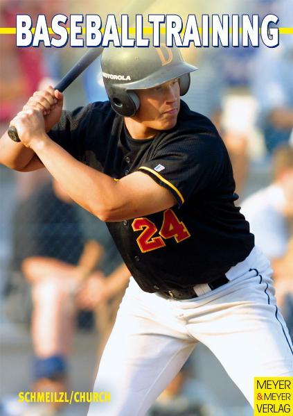 Baseballtraining: Übungsformen für das Baseball- und Softballtraining - Eine Sammlung von über 300 Drills für die abwechslungsreiche Trainingsarbeit - Bernhard Schmeilzl; Bill Church