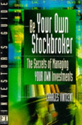 Be Your Own Stockbroker: Secrets of Managing Yo...