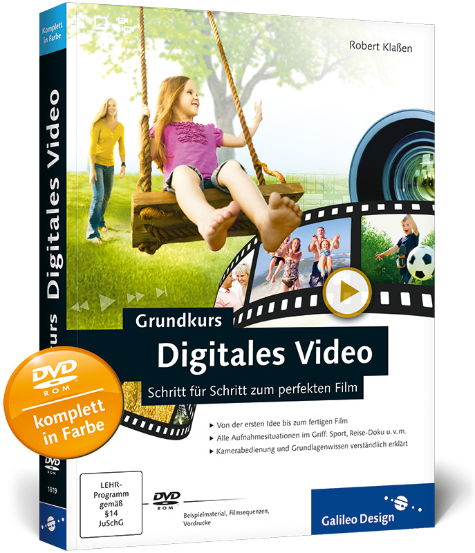 Grundkurs Digitales Video: Schritt für Schritt ...