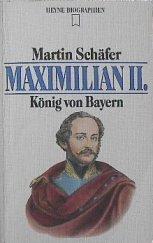 Maximilian II. König von Bayern. - Martin Schäfer
