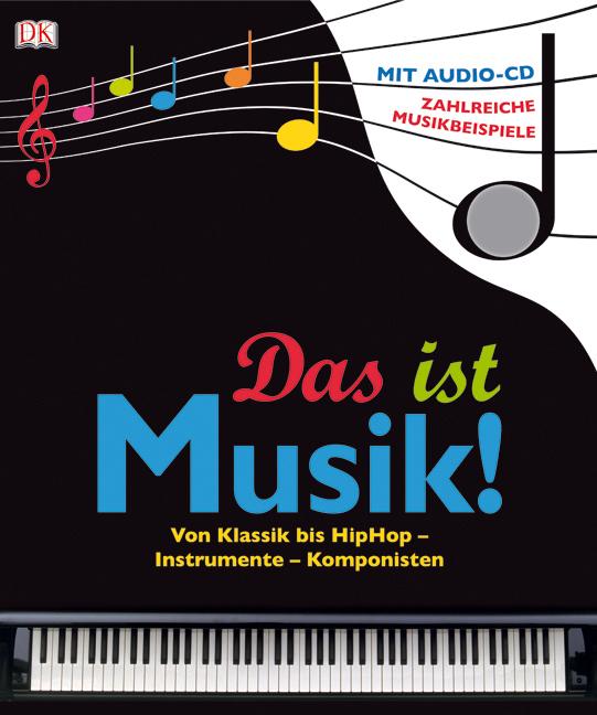 Das ist Musik!: Von Klassik bis HipHop - Instru...