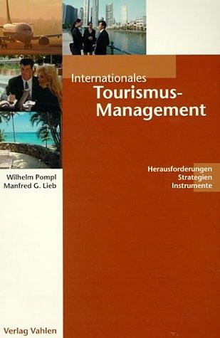 Internationales Tourismus- Management. Herausfo...