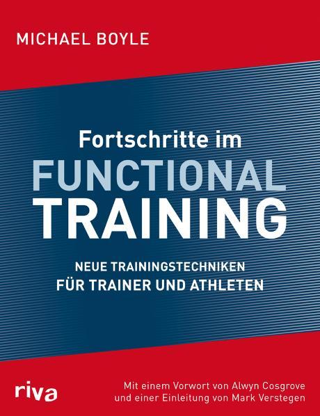 Fortschritte im Functional Training: Neue Trainingstechniken für Trainer und Athleten - Michael Boyle