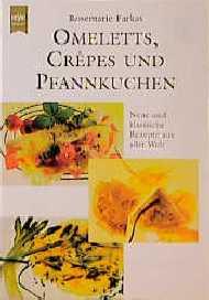 Omeletts, Crepes und Pfannkuchen. Neue und klas...