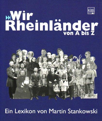 Wir Rheinländer von A -Z - Martin Stankowski