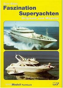 Superyachten kaufen  Faszination Superyachten. Originale und Modelle - Bert Elbel ...