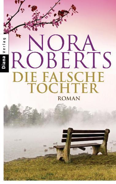 Die falsche Tochter: Roman - Nora Roberts
