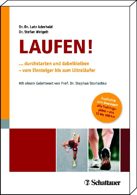Laufen: ... durchstarten und dabeibleiben - vom Einsteiger bis zum Ultraläufer - Lutz Aderhold