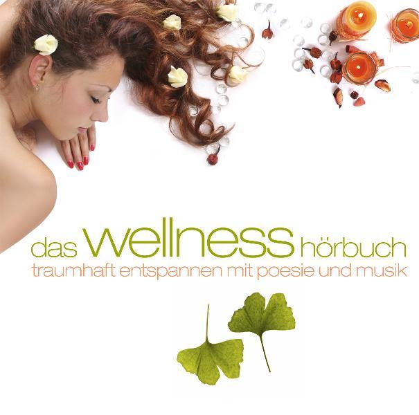 Sven Görtz - Das Wellness-Hörbuch: Traumhaft En...