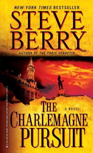 The Charlemagne Pursuit: A Novel - Steve Berry