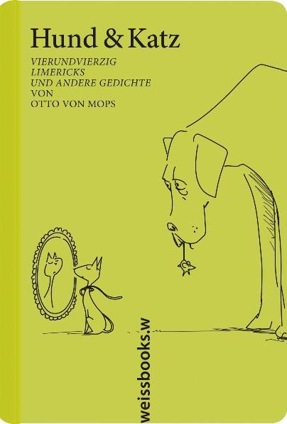Hund & Katz: Vierundvierzig Limericks und ander...