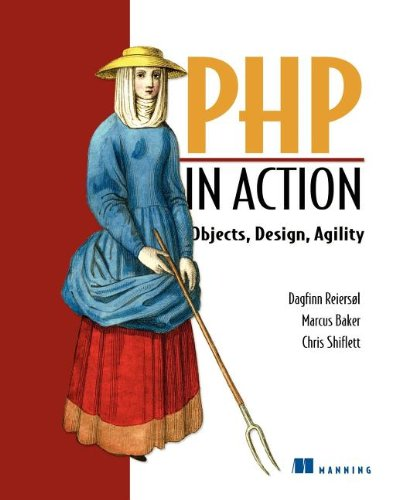 PHP in Action: Objects, Design, Agility: Modern...