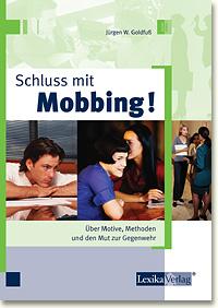 Schluss mit Mobbing. Über Motive, Methoden und ...