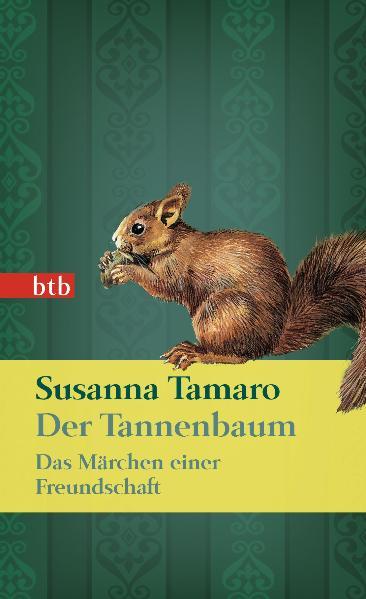 Der Tannenbaum - Das Märchen einer Freundschaft (Das Besondere Taschenbuch) - Susanna Tamaro