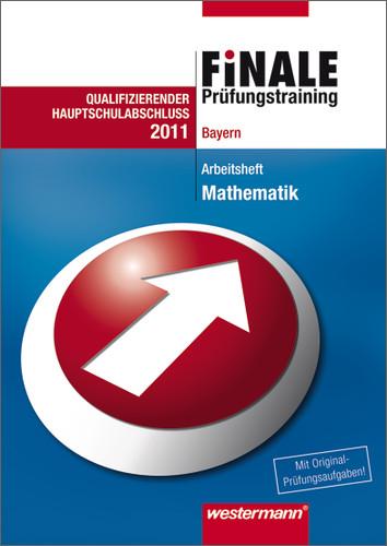 Finale Prüfungstraining Hauptschulabschluss Bayern: Arbeitsheft Mathematik 2011 mit Lösungsheft - Bernhard Humpert