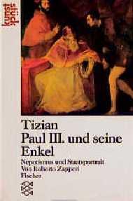 Tizian. Paul III. und seine Enkel. Nepotismus u...