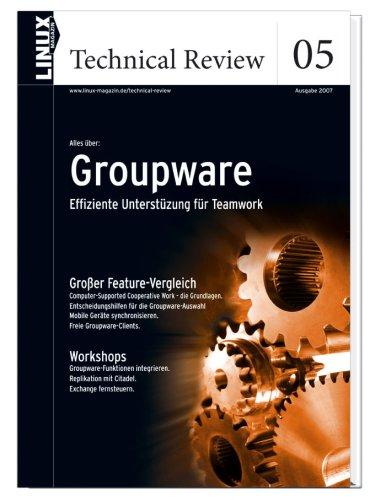 Linux Technical Review 05: Groupware: Effizient...