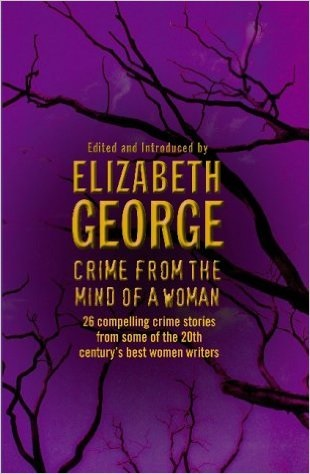 Crime from the Mind of a Woman - Elizabeth George