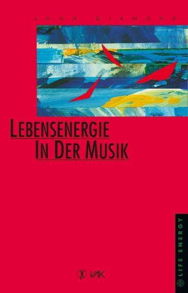 Lebensenergie in der Musik: BD I - John Diamond
