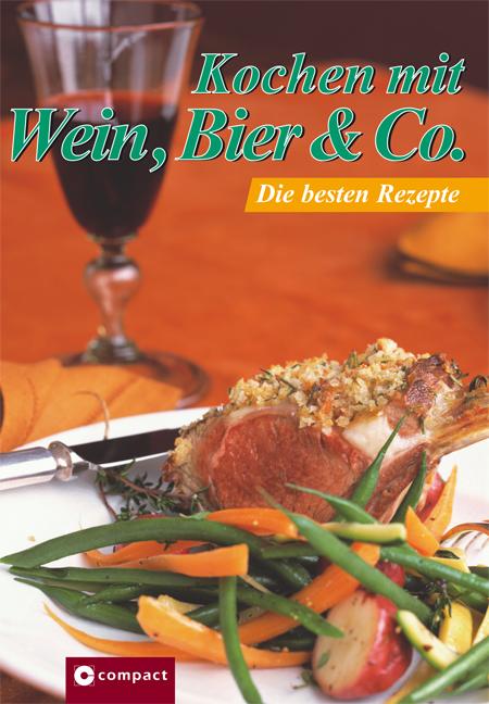 Kochen mit Wein, Bier & Co: Die besten Rezepte
