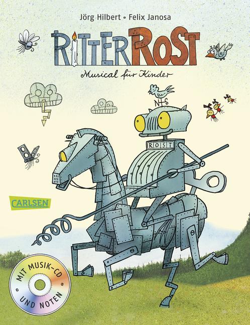 Ritter Rost - Musical für Kinder - Jörg Hilbert