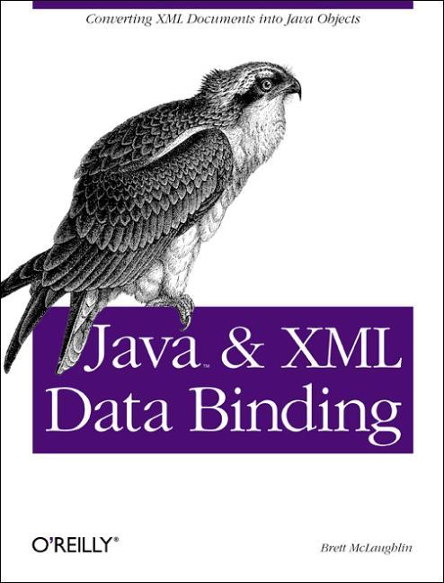 Java and XML Data Binding - Brett McLaughlin
