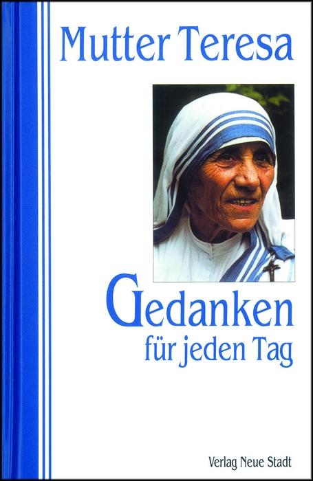 Gedanken für jeden Tag - Mutter Teresa