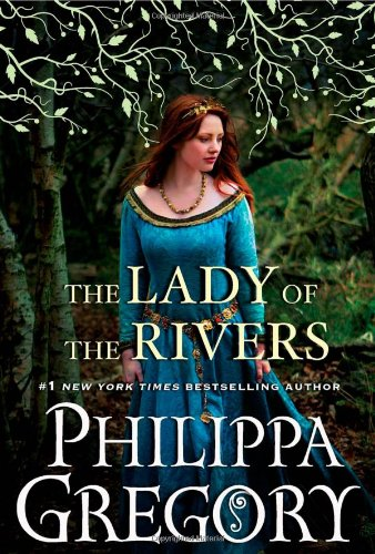 The Lady of the Rivers: A Novel (Cousins´ War (Touchstone Hardcover)) - Philippa Gregory