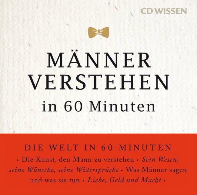 CD WISSEN - Männer verstehen in 60 Minuten, 1 C...