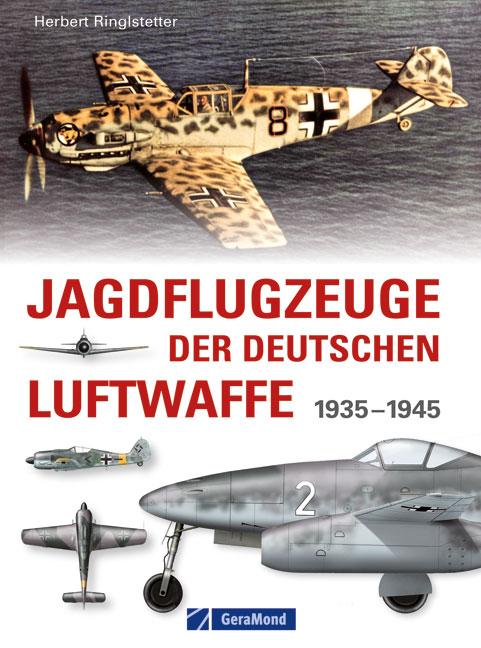 Jagdflugzeuge der deutschen Luftwaffe: 1933-194...