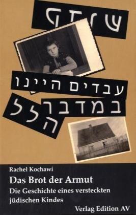 Das Brot der Armut: Die Geschichte eines jüdischen versteckten Kindes - Rachel Kochawi