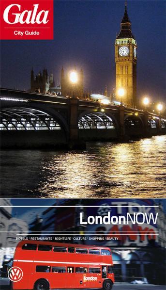 London NOW, GALA City Guide. Hotels / Restauran...