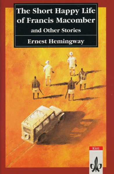 The Short Happy Life of Francis Macomber and Other Stories. Text and Study Aids - Ernest Hemingway