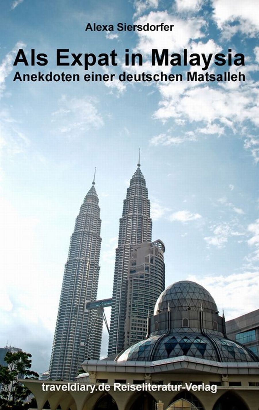 Als Expat in Malaysia: Anekdoten einer deutsche...