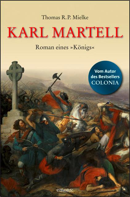 Karl Martell - Der erste Karolinger - Thomas R. P. Mielke
